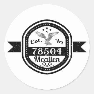 Established In 78504 Mcallen Classic Round Sticker