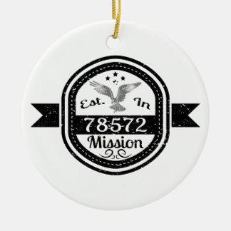 Established In 78572 Mission Ceramic Ornament