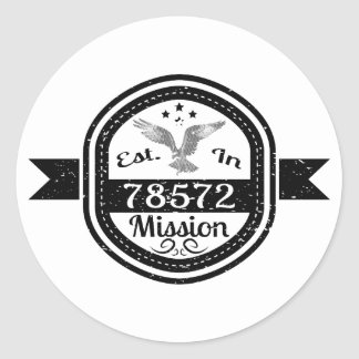 Established In 78572 Mission Classic Round Sticker