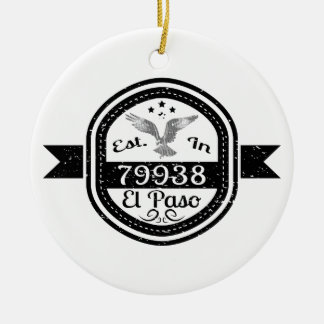 Established In 79938 El Paso Ceramic Ornament