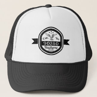 Established In 90250 Hawthorne Trucker Hat