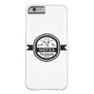 Established In 90723 Paramount Barely There iPhone 6 Case