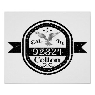 Established In 92324 Colton Poster