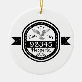 Established In 92345 Hesperia Ceramic Ornament
