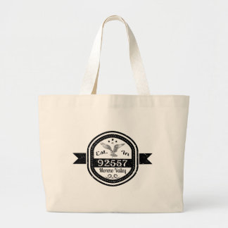 Established In 92557 Moreno Valley Large Tote Bag