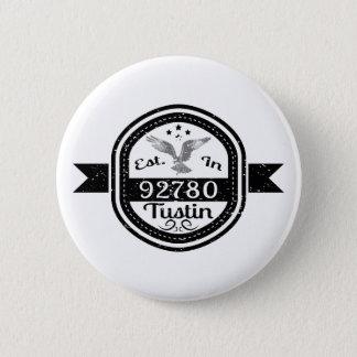 Established In 92780 Tustin Pinback Button
