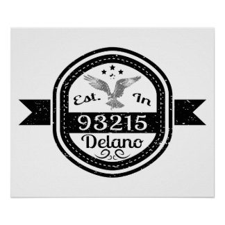 Established In 93215 Delano Poster