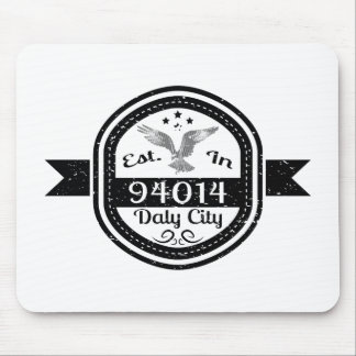Established In 94014 Daly City Mouse Pad