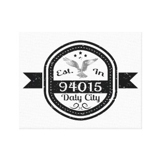 Established In 94015 Daly City Canvas Print