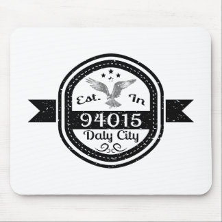 Established In 94015 Daly City Mouse Pad