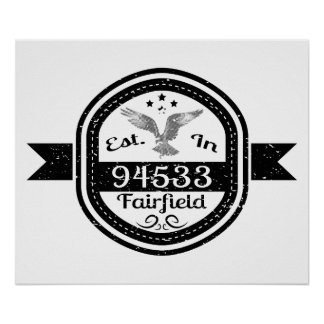 Established In 94533 Fairfield Poster