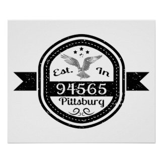 Established In 94565 Pittsburg Poster
