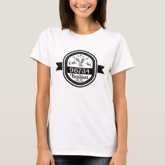 Established In 96734 Kailua T-Shirt
