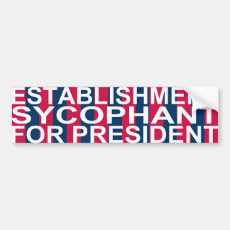 Establishment Sycophant Campaign Sticker