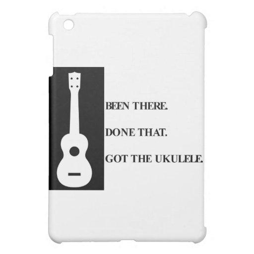 Estado allí, hecho eso. Consiguió el ukulele.