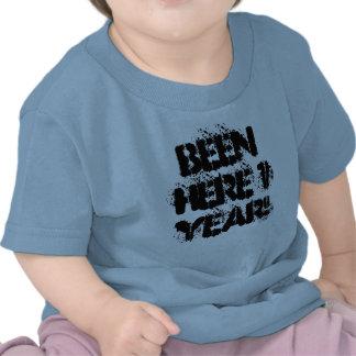 ¡Estado aquí 1 año! Camiseta