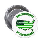 Estados Unidos de la plutocracia Pins