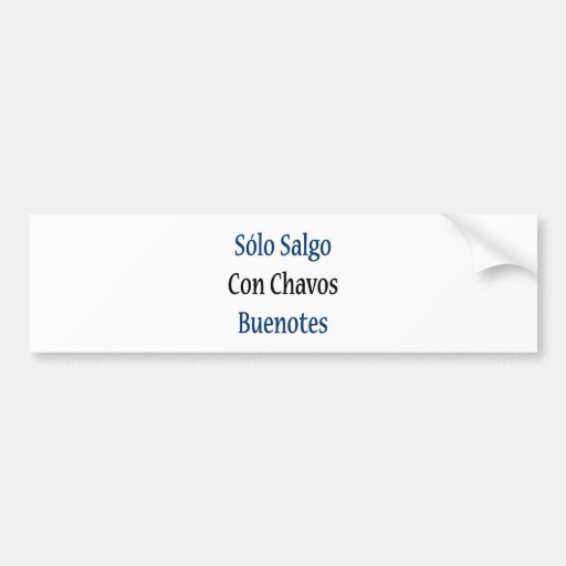 Estafa a solas Chavos Buenotes de Salgo Etiqueta De Parachoque
