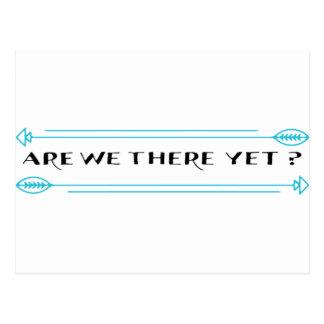 ¿Estamos allí todavía? Tarjetas Postales