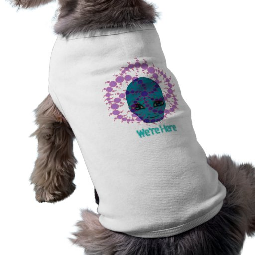 Estamos aquí - extranjero con un mensaje camiseta de mascota