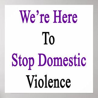 Estamos aquí parar violencia en el hogar póster