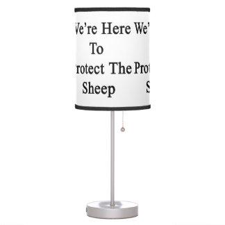 Estamos aquí proteger las ovejas