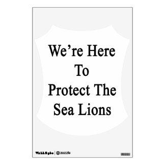 Estamos aquí proteger los leones marinos vinilo adhesivo