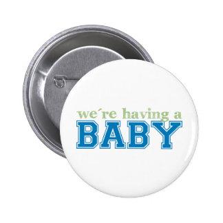 ¡Estamos teniendo un bebé! Pin Redondo De 2 Pulgadas