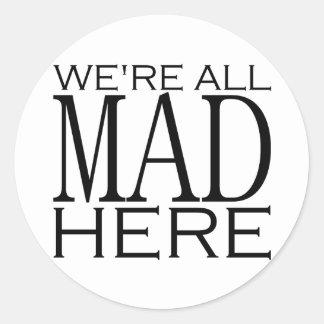 Estamos todos enojados aquí pegatina redonda