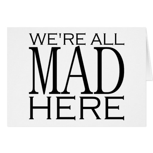 Estamos todos enojados aquí tarjeta de felicitación