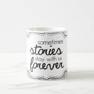 Estancia de algunas historias con nosotros para taza clásica