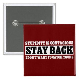 Estancia detrás: No quiero ser estúpido como usted Pin Cuadrada 5 Cm