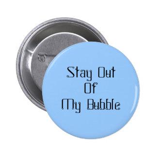 Estancia fuera de mi burbuja pin