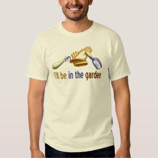 Estaré en el jardín: para el jardinero o ajardinar playeras