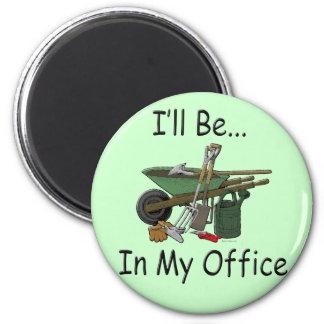 Estaré en mi jardín de la oficina imán redondo 5 cm