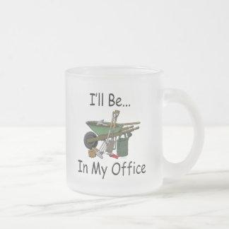 Estaré en mi jardín de la oficina taza de café esmerilada