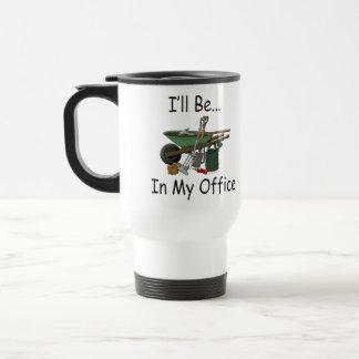 Estaré en mi jardín de la oficina taza de viaje