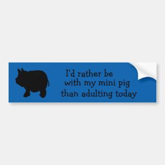 Estaría bastante con mi mini cerdo que adulting pegatina para auto