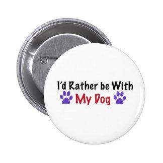 Estaría bastante con mi perro pins