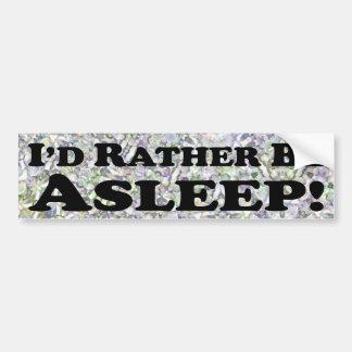 Estaría bastante dormido - pegatina para el parach etiqueta de parachoque