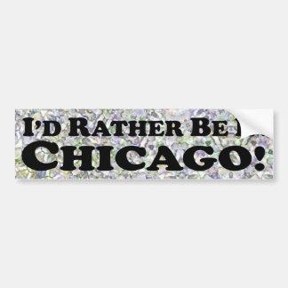 Estaría bastante en Chicago - pegatina para el par Pegatina Para Auto