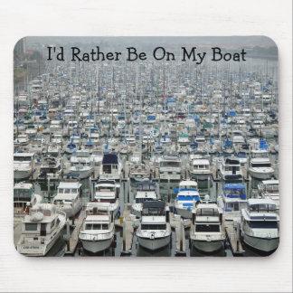 """""""Estaría bastante en cojín de ratón de mi barco"""" Mouse Pads"""