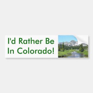 ¡Estaría bastante en Colorado Etiqueta De Parachoque