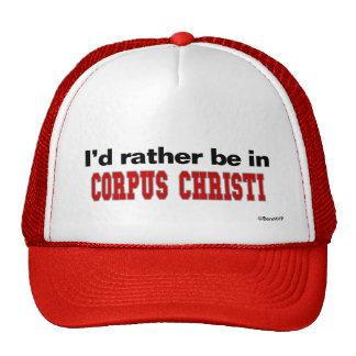 Estaría bastante en Corpus Christi Gorros