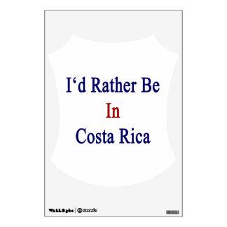 Estaría bastante en Costa Rica