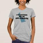 Estaría bastante en Delaware Camiseta