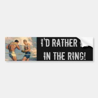 ¡Estaría bastante en el anillo! Pegatina De Parachoque