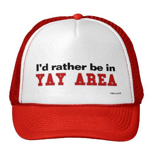 Estaría bastante en el área de Yay Gorras