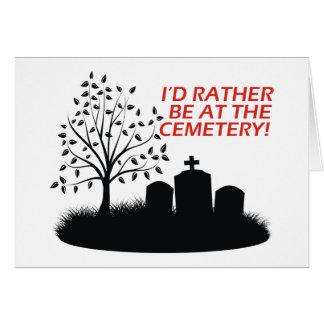 Estaría bastante en el cementerio tarjeta de felicitación