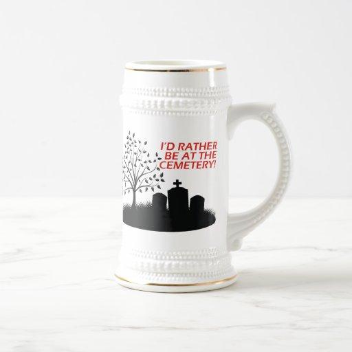 Estaría bastante en el cementerio taza de café